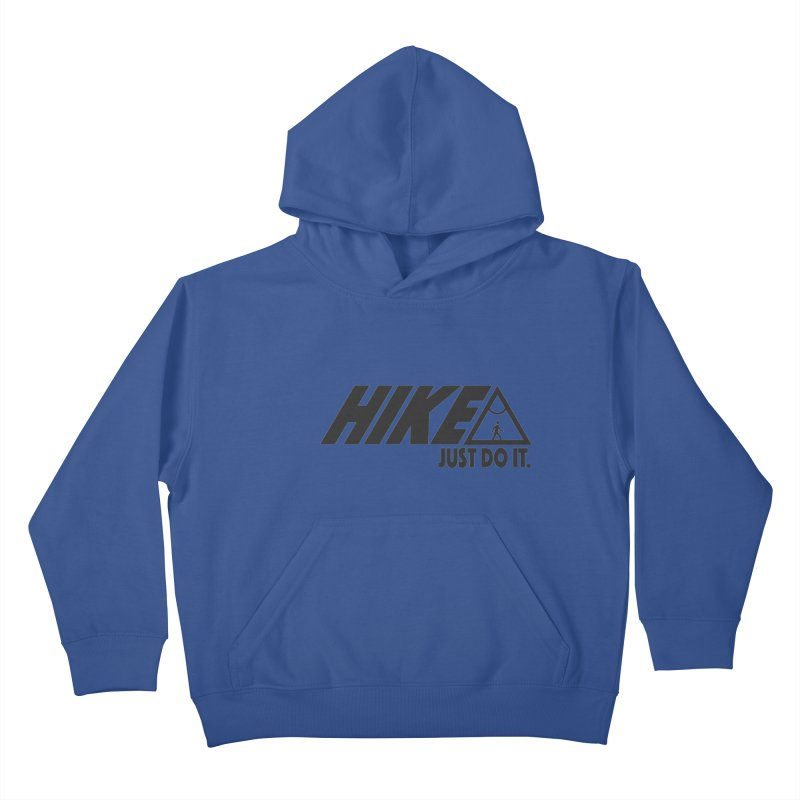 HIKE. JUST DO IT. Kids Pullover Hoody by CYCLOPS PIRATE Artist Shop