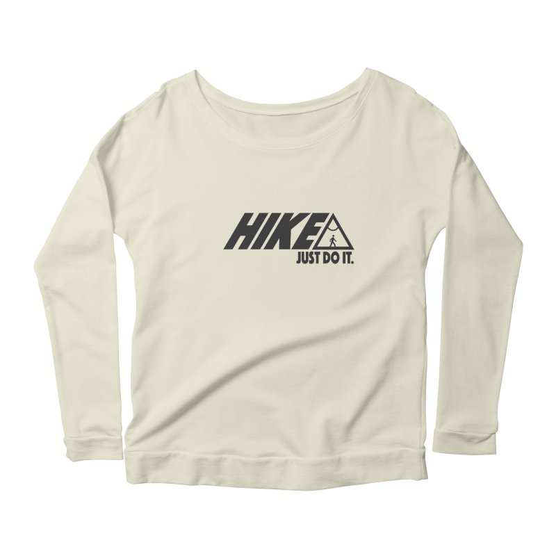 HIKE. JUST DO IT. Women's Scoop Neck Longsleeve T-Shirt by CYCLOPS PIRATE Artist Shop