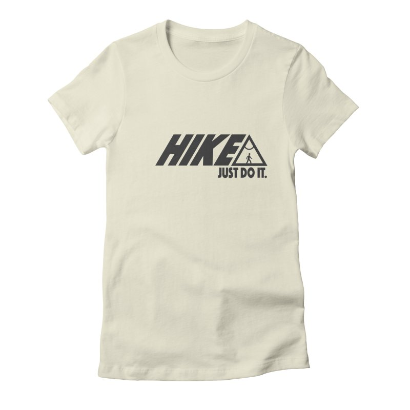 HIKE. JUST DO IT. Women's Fitted T-Shirt by CYCLOPS PIRATE Artist Shop