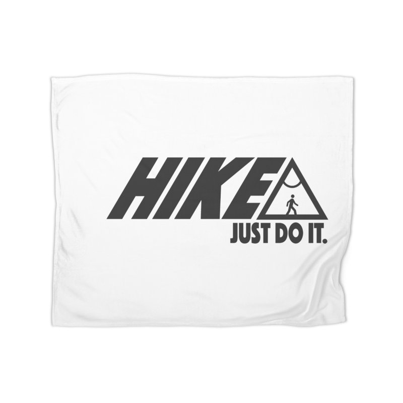 HIKE. JUST DO IT. Home Blanket by CYCLOPS PIRATE Artist Shop