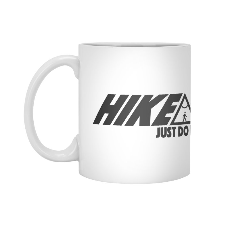 HIKE. JUST DO IT. Accessories Mug by CYCLOPS PIRATE Artist Shop