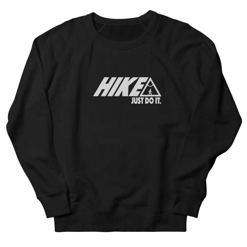 HIKE. JUST DO IT. Men's Sweatshirt by CYCLOPS PIRATE Artist Shop