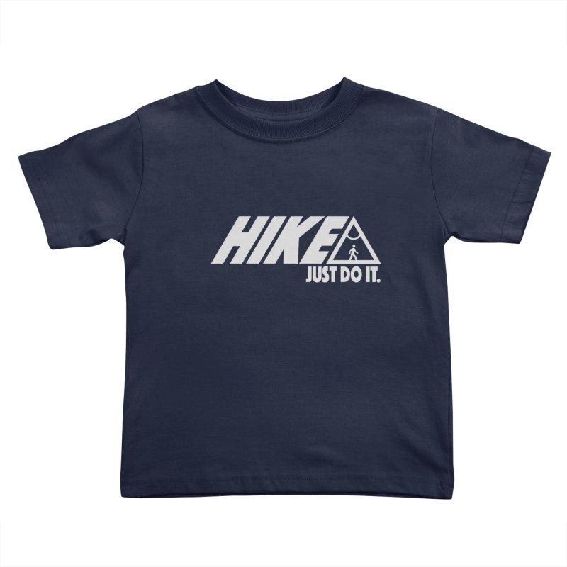 HIKE. JUST DO IT. Kids Toddler T-Shirt by CYCLOPS PIRATE Artist Shop