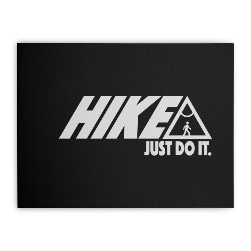 HIKE. JUST DO IT. Home Stretched Canvas by CYCLOPS PIRATE Artist Shop