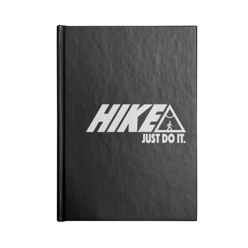 HIKE. JUST DO IT. Accessories Notebook by CYCLOPS PIRATE Artist Shop