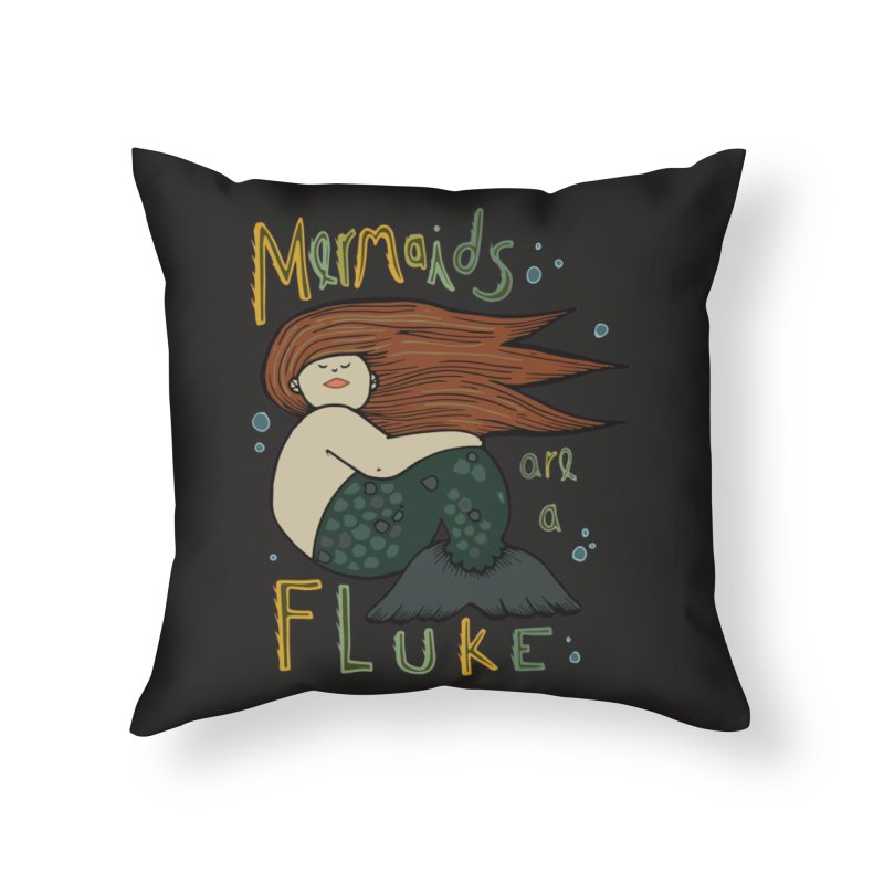 MERMAIDS are a FLUKE Home Throw Pillow by CYCLOPS PIRATE Artist Shop
