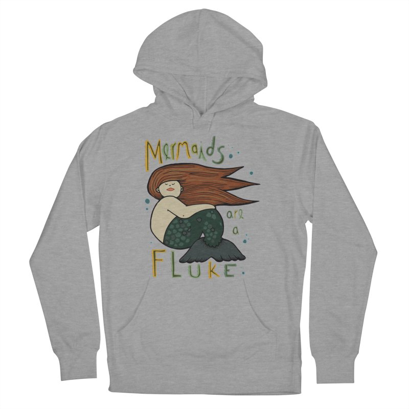MERMAIDS are a FLUKE Women's French Terry Pullover Hoody by CYCLOPS PIRATE Artist Shop
