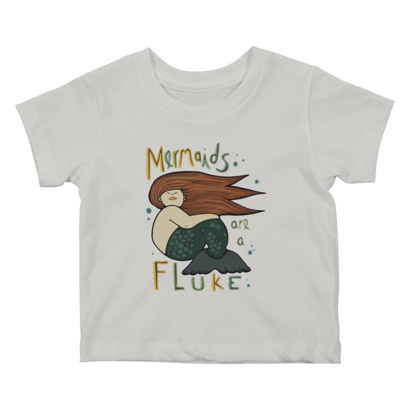 MERMAIDS are a FLUKE Kids Baby T-Shirt by CYCLOPS PIRATE Artist Shop