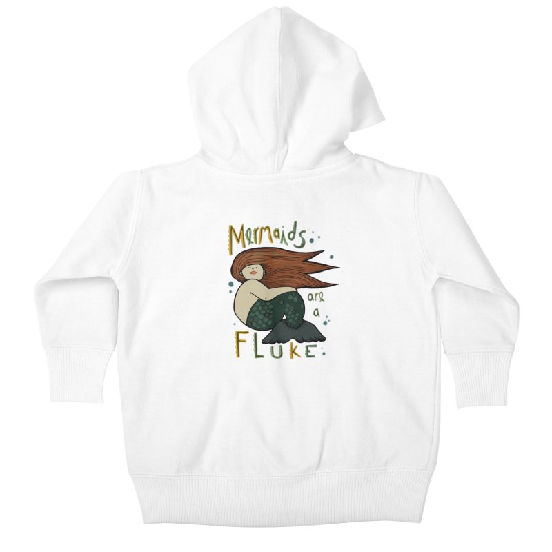 MERMAIDS are a FLUKE Kids Baby Zip-Up Hoody by CYCLOPS PIRATE Artist Shop