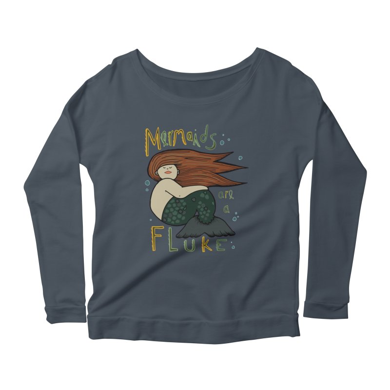MERMAIDS are a FLUKE Women's Scoop Neck Longsleeve T-Shirt by CYCLOPS PIRATE Artist Shop