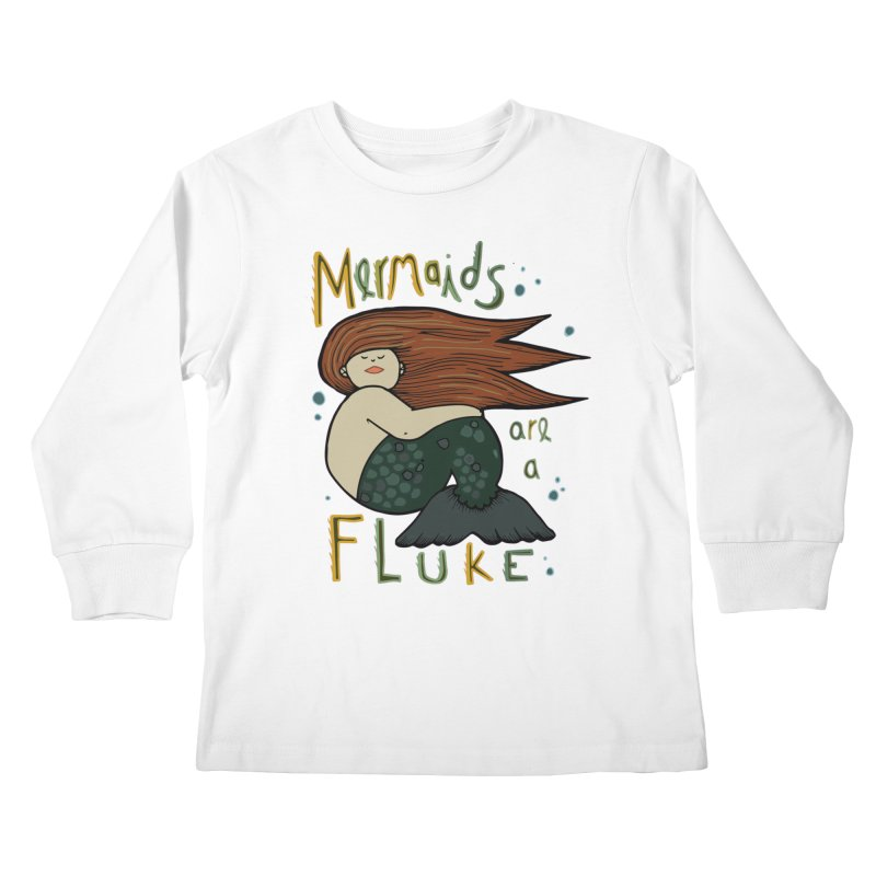 MERMAIDS are a FLUKE Kids Longsleeve T-Shirt by CYCLOPS PIRATE Artist Shop