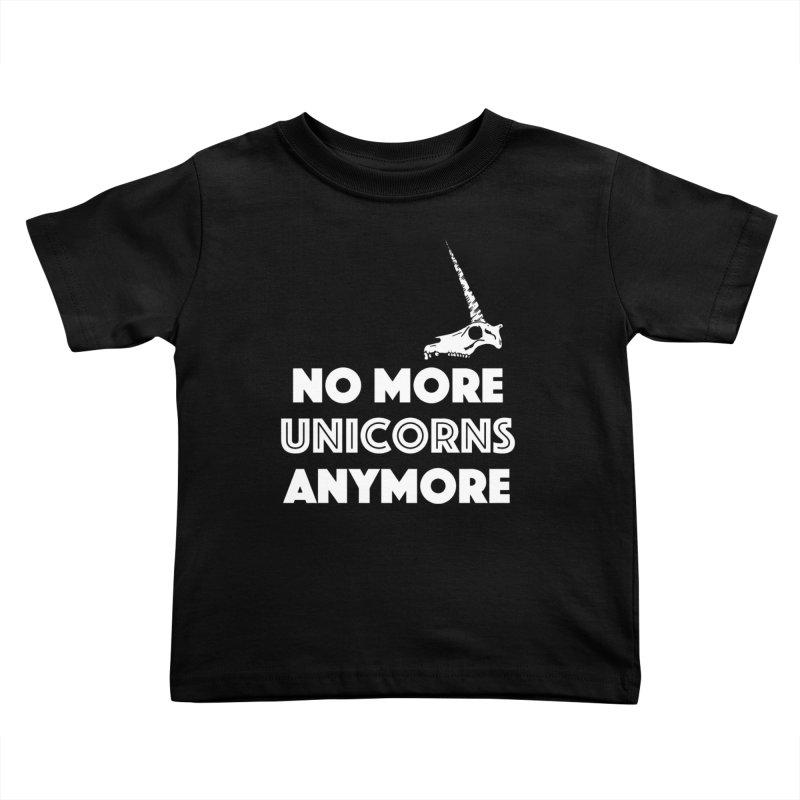 no more unicorns Kids Toddler T-Shirt by CYCLOPS PIRATE Artist Shop