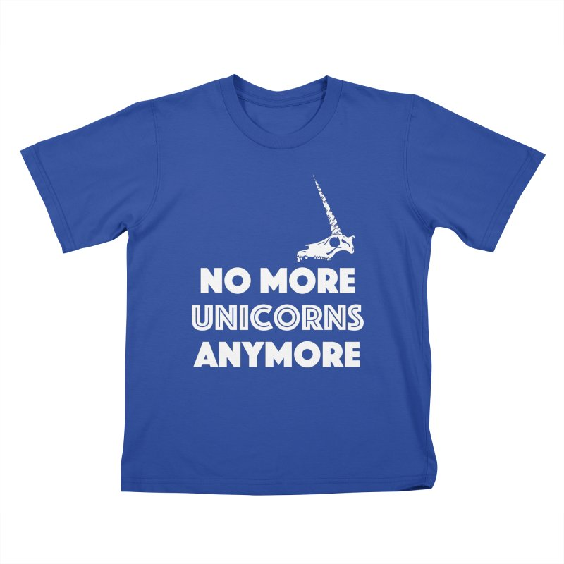 no more unicorns Kids T-Shirt by CYCLOPS PIRATE Artist Shop