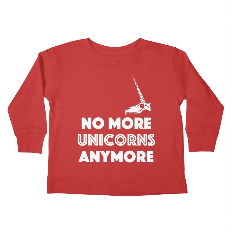 no more unicorns Kids Toddler Longsleeve T-Shirt by CYCLOPS PIRATE Artist Shop