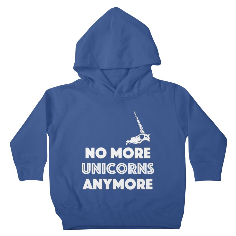 no more unicorns Kids Toddler Pullover Hoody by CYCLOPS PIRATE Artist Shop