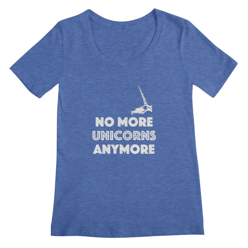 no more unicorns Women's Regular Scoop Neck by CYCLOPS PIRATE Artist Shop