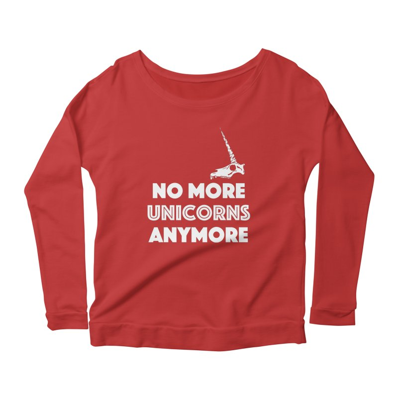 no more unicorns Women's Scoop Neck Longsleeve T-Shirt by CYCLOPS PIRATE Artist Shop