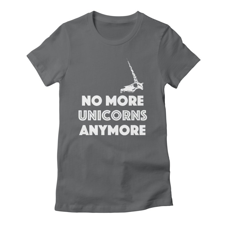 no more unicorns Women's Fitted T-Shirt by CYCLOPS PIRATE Artist Shop
