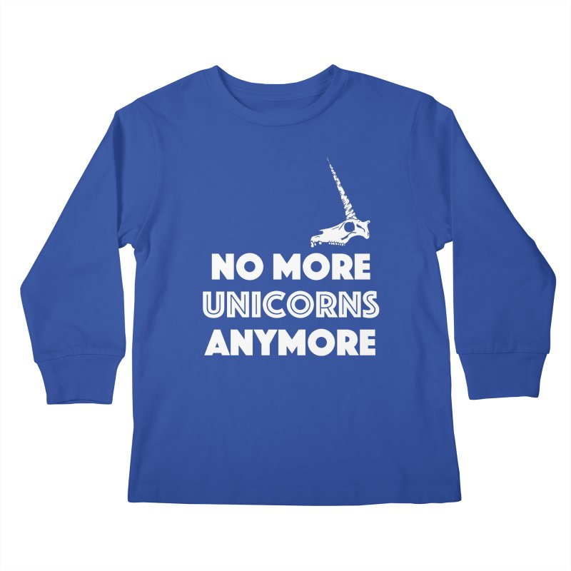 no more unicorns Kids Longsleeve T-Shirt by CYCLOPS PIRATE Artist Shop