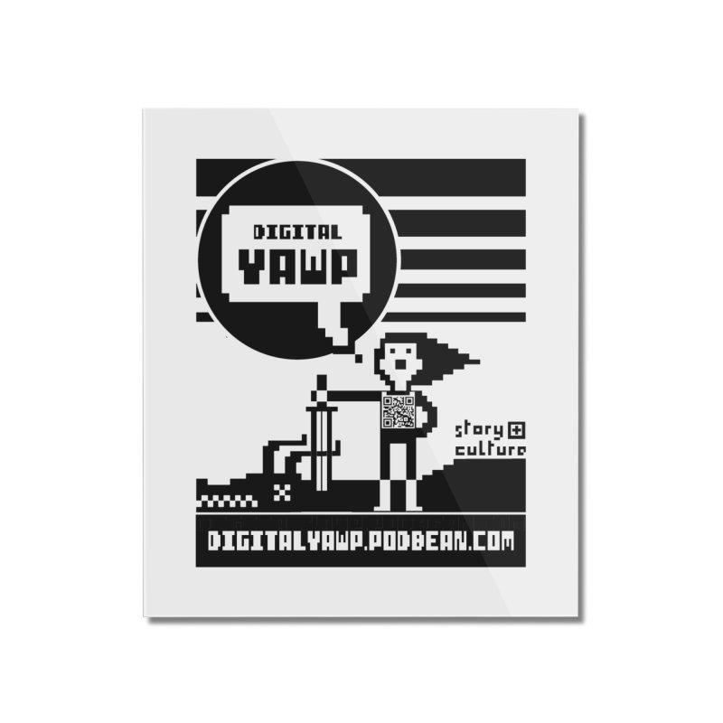digital yawp Home Mounted Acrylic Print by CYCLOPS PIRATE Artist Shop