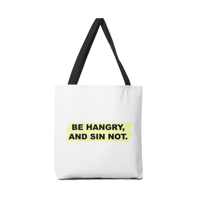 BE HANGRY, AND SIN NOT. Accessories Bag by CYCLOPS PIRATE Artist Shop