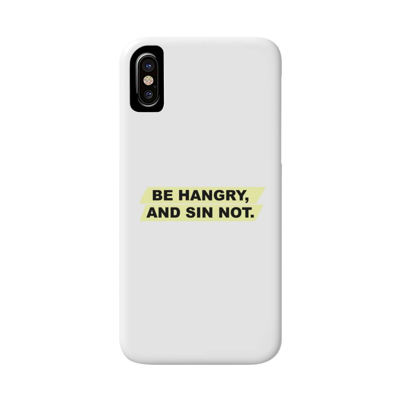 BE HANGRY, AND SIN NOT. Accessories Phone Case by CYCLOPS PIRATE Artist Shop