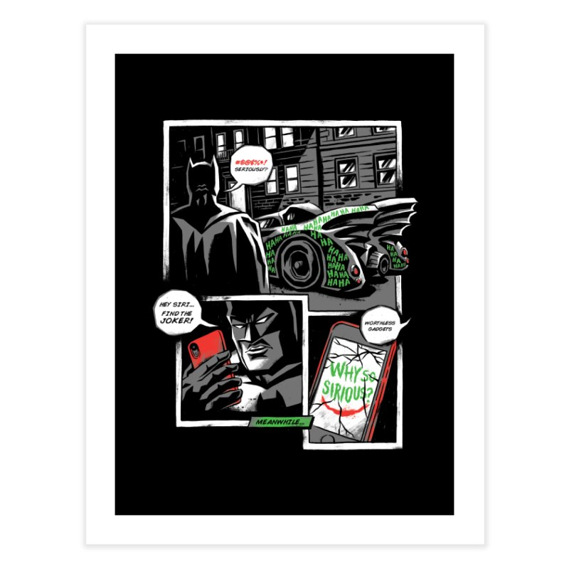 Siriously? Home Fine Art Print by CPdesign's Artist Shop