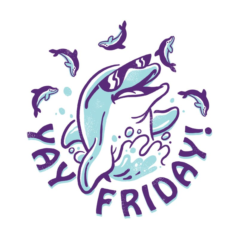 Yay Friday! by CPdesign's Artist Shop