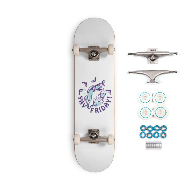 Yay Friday! Accessories Complete - Basic Skateboard by CPdesign's Artist Shop