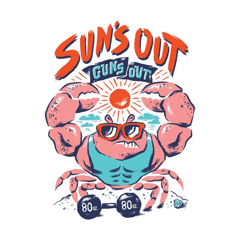 Suns Out Guns Out by CPdesign's Artist Shop