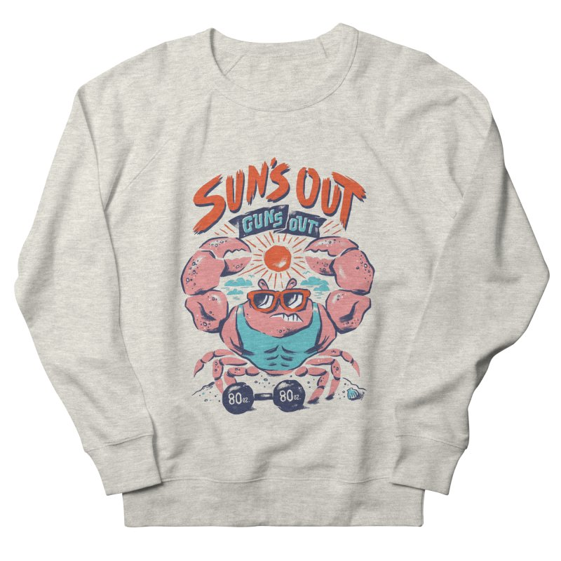 Suns Out Guns Out Men's French Terry Sweatshirt by CPdesign's Artist Shop