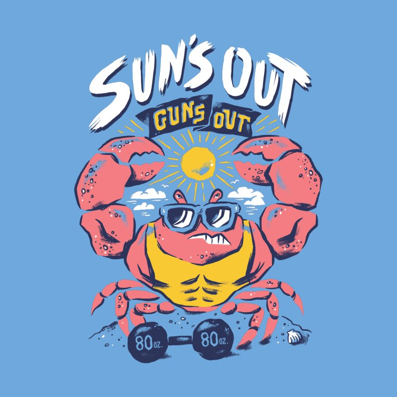 Suns Out Guns Out 2 by CPdesign's Artist Shop