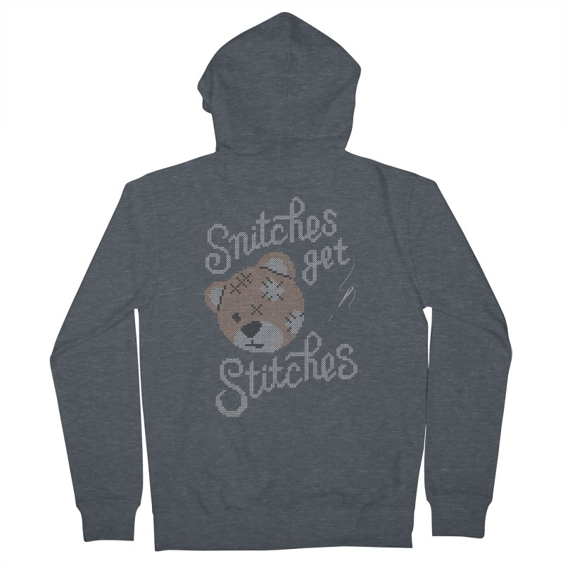 Snitches Get Stitches Women's French Terry Zip-Up Hoody by CPdesign's Artist Shop