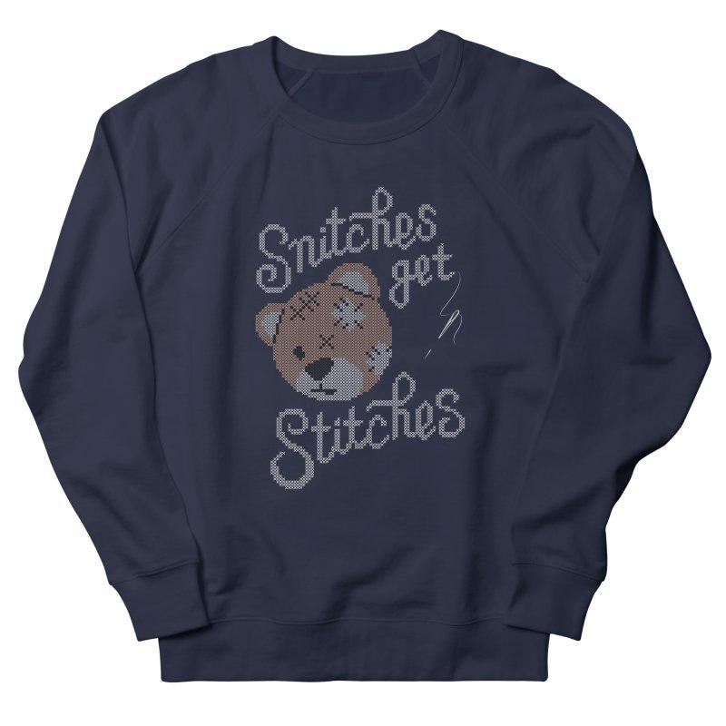 Snitches Get Stitches Men's Sweatshirt by CPdesign's Artist Shop
