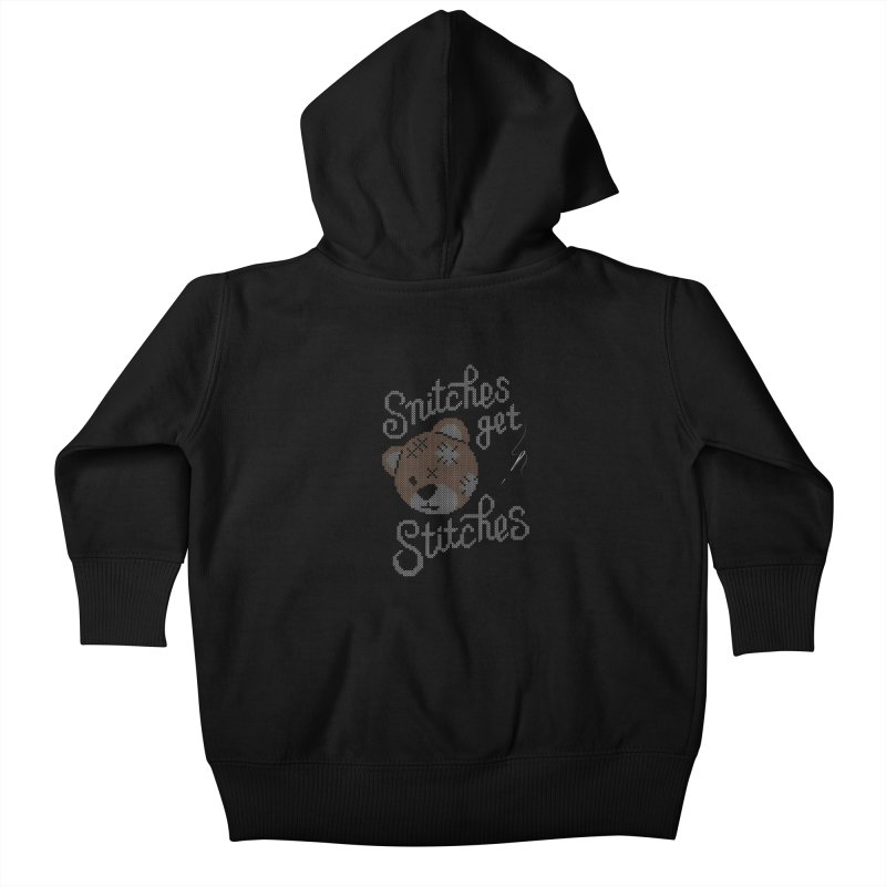 Snitches Get Stitches Kids Baby Zip-Up Hoody by CPdesign's Artist Shop