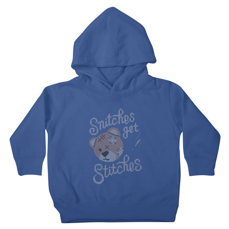 Snitches Get Stitches Kids Toddler Pullover Hoody by CPdesign's Artist Shop