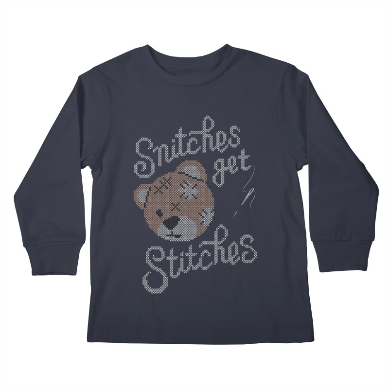 Snitches Get Stitches Kids Longsleeve T-Shirt by CPdesign's Artist Shop