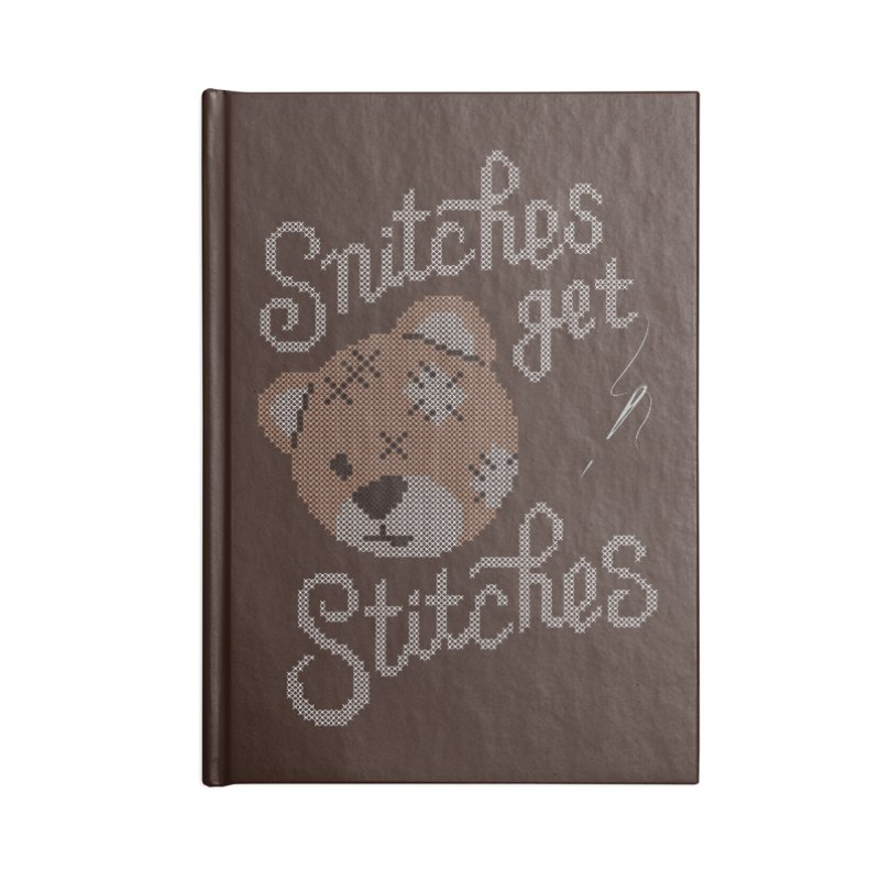 Snitches Get Stitches Accessories Notebook by CPdesign's Artist Shop