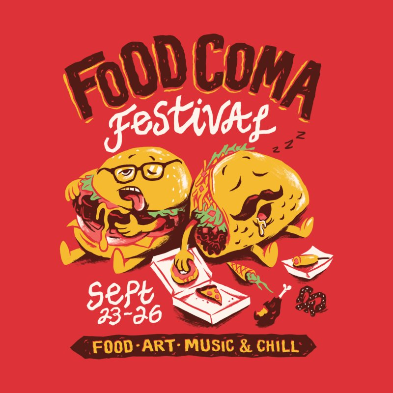 Food Coma by CPdesign's Artist Shop