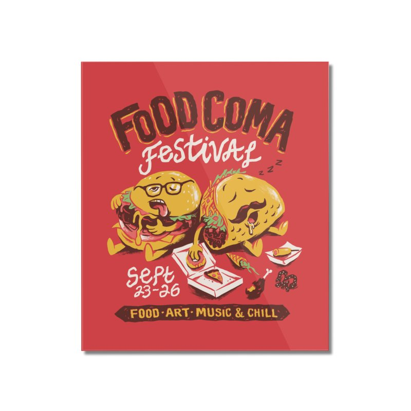 Food Coma Home Mounted Acrylic Print by CPdesign's Artist Shop