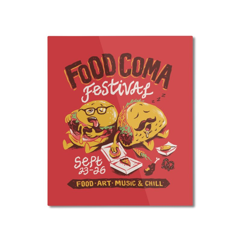 Food Coma Home Mounted Aluminum Print by CPdesign's Artist Shop