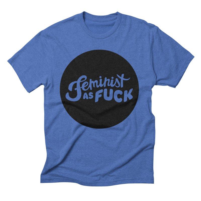 Feminist as Fuck Men's Triblend T-shirt by Cesar Peralta