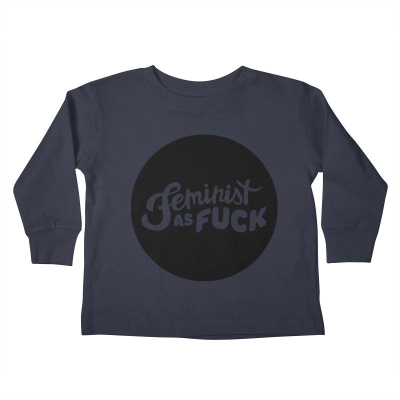 Feminist as Fuck Kids Toddler Longsleeve T-Shirt by Cesar Peralta