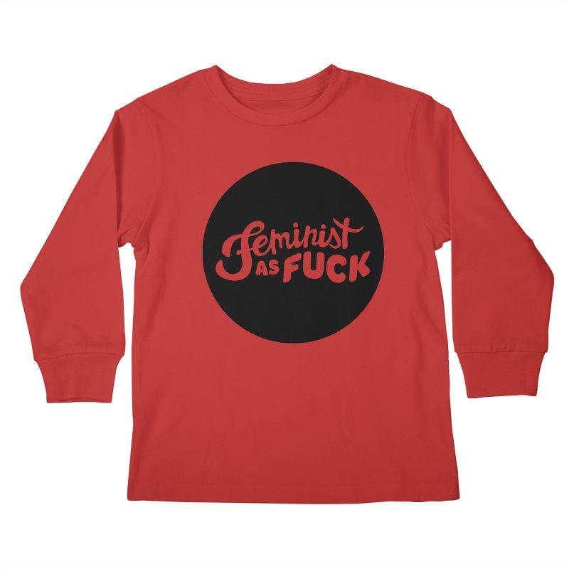 Feminist as Fuck Kids Longsleeve T-Shirt by Cesar Peralta