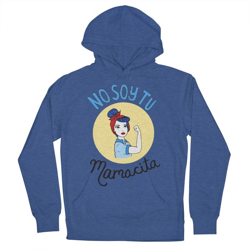 No soy tu Mamacita Men's Pullover Hoody by Cesar Peralta