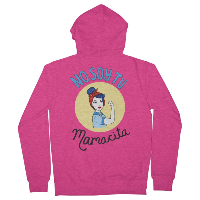 No soy tu Mamacita Women's Zip-Up Hoody by Cesar Peralta