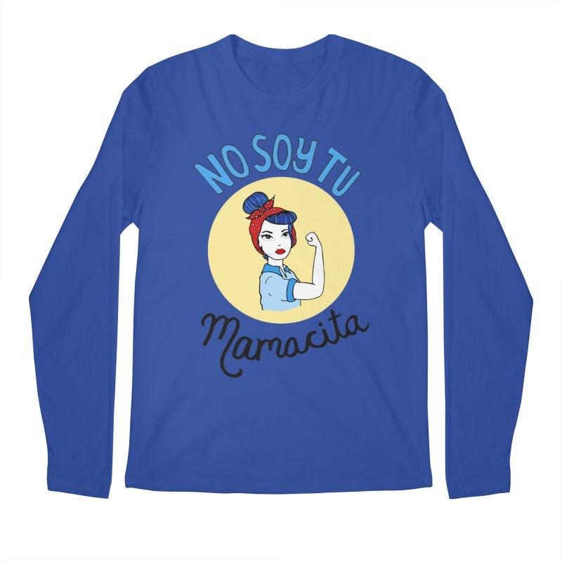 No soy tu Mamacita Men's Longsleeve T-Shirt by Cesar Peralta
