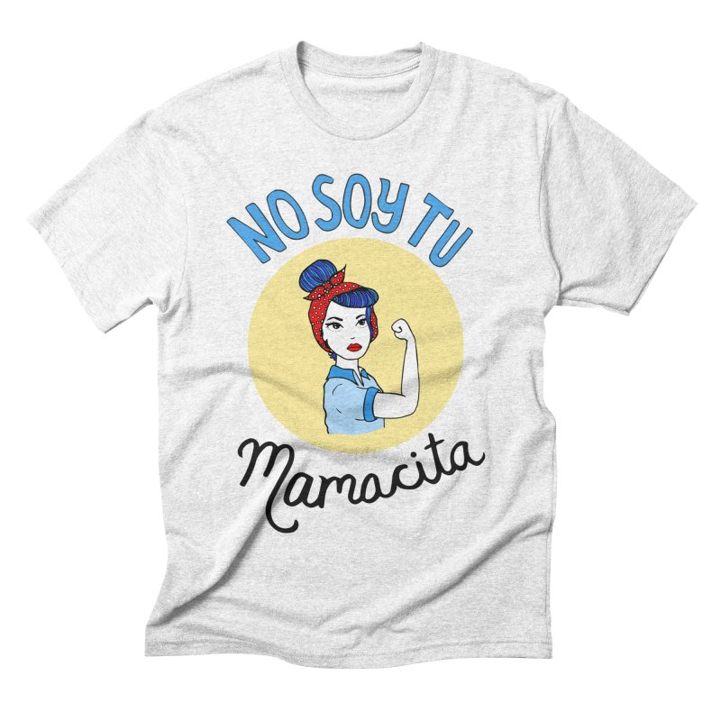 No soy tu Mamacita Men's Triblend T-shirt by Cesar Peralta