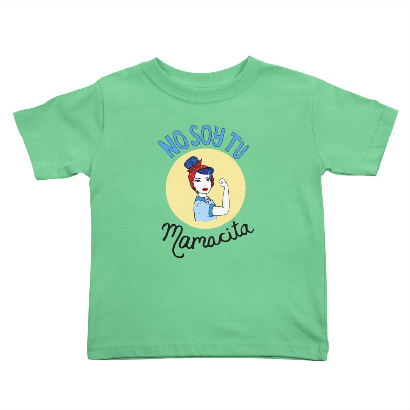 No soy tu Mamacita Kids Toddler T-Shirt by Cesar Peralta