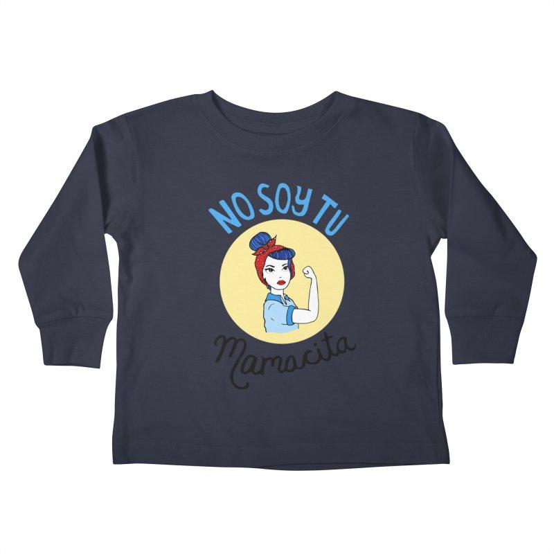 No soy tu Mamacita Kids Toddler Longsleeve T-Shirt by Cesar Peralta